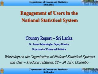 Engagement of Users in the  National Statistical System Country Report  –  Sri Lanka