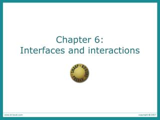Chapter 6:  Interfaces and interactions