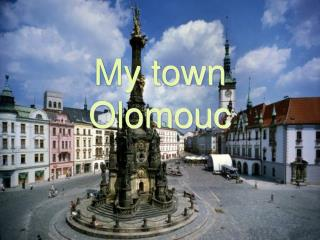 My town  Olomouc