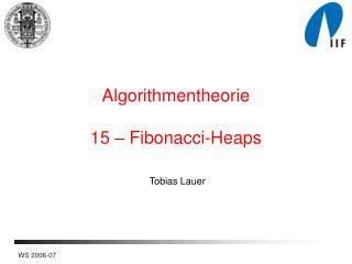Algorithmentheorie 15  – Fibonacci-Heaps
