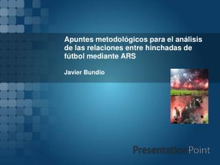 Apuntes metodológicos para el análisis  de las relaciones entre hinchadas de fútbol mediante ARS