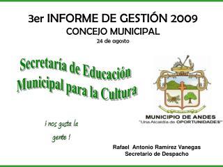3er INFORME DE GESTIÓN 2009  CONCEJO MUNICIPAL 24 de agosto