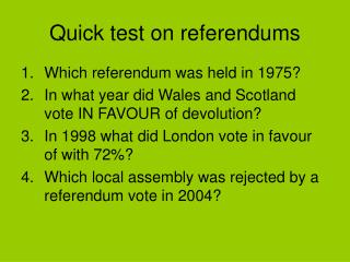 Quick test on referendums