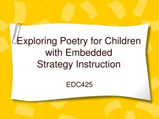Exploring Poetry for Children with Embedded  Strategy Instruction
