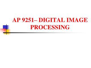 AP 9251– DIGITAL IMAGE PROCESSING