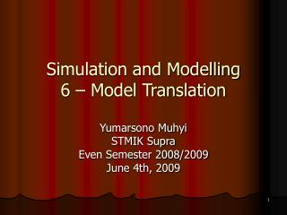 Simulation and Modelling 6 – Model Translation
