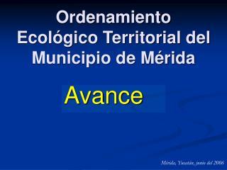 Ordenamiento Ecológico Territorial del Municipio de Mérida