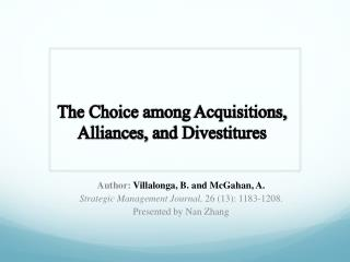 The Choice  among  Acquisitions,  Alliances,  and Divestitures