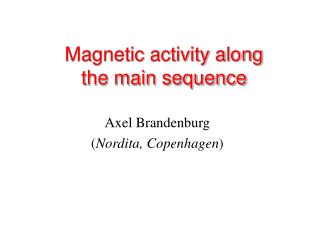 Magnetic activity along the main sequence