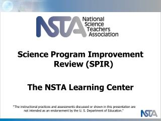Science Program Improvement Review (SPIR) The NSTA Learning Center