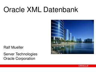Ralf Mueller Server Technologies Oracle Corporation