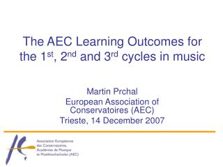 The AEC Learning Outcomes for the 1 st , 2 nd  and 3 rd  cycles in music