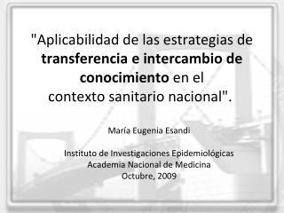 María Eugenia Esandi Instituto de Investigaciones Epidemiológicas   Academia Nacional de Medicina