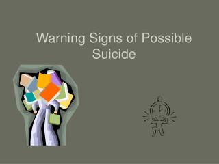Warning Signs of Possible Suicide