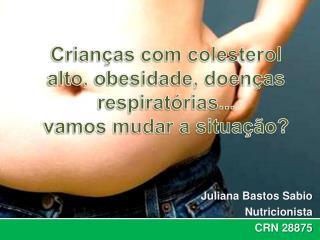 Juliana Bastos  Sabio Nutricionista CRN 28875
