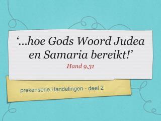 '...hoe Gods Woord Judea en Samaria bereikt!'