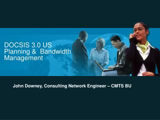 DOCSIS 3.0 US Planning   Bandwidth Management