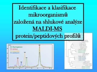 Identifikace a klasifikace  mikroorganismů založená na shlukové analýze MALDI-MS