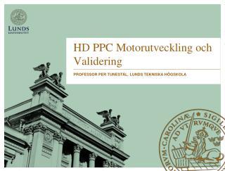 HD PPC  Motorutveckling och Validering