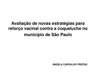 Avaliação de novas estratégias para reforço vacinal contra a coqueluche no município de São Paulo