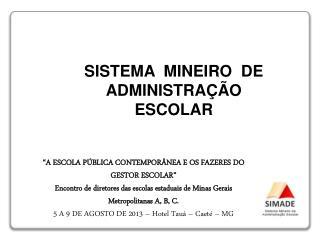 SISTEMA  MINEIRO  DE ADMINISTRAÇÃO ESCOLAR