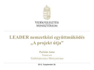 """LEADER nemzetközi együttműködés """"A projekt útja"""""""