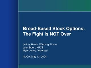 Broad-Based Stock Options: The Fight is NOT Over
