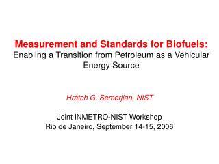 Hratch G. Semerjian, NIST Joint INMETRO-NIST Workshop Rio de Janeiro, September 14-15, 2006