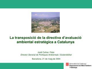 La transposició de la directiva d'avaluació ambiental estratègica a Catalunya