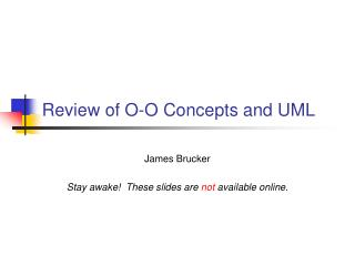 Review of O-O Concepts and UML