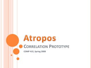 Atropos Correlation Prototype