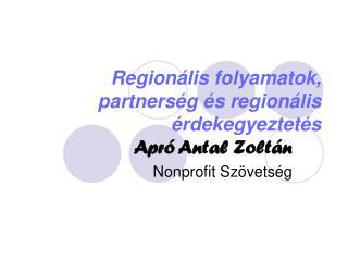Regionális folyamatok, partnerség és regionális érdekegyeztetés
