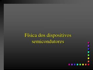 F�sica dos dispositivos semicondutores