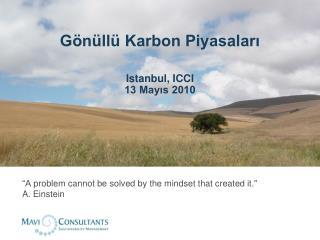 Gönüllü Karbon Piyasaları Istanbul , ICCI 13 Mayıs 2010