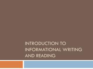 Introduction to informational writing and Reading