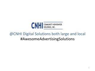 @ CNHI Digital Solutions both large and local  #AwesomeAdvertisingSolutions