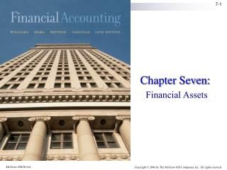 Chapter Seven:  Financial Assets