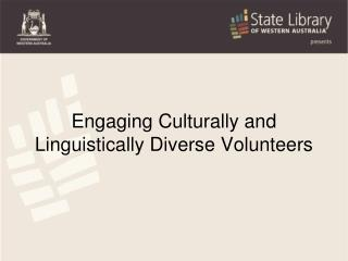 Engaging Culturally and Linguistically Diverse Volunteers