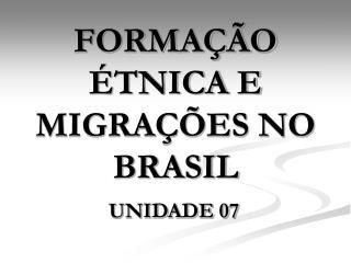 FORMA  O  TNICA E MIGRA  ES NO BRASIL