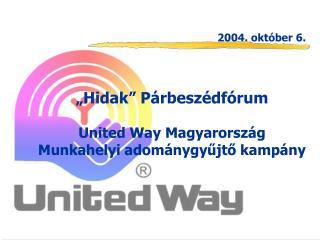 """""""Hidak"""" Párbeszédfórum United Way  Magyarország Munkahelyi adománygyűjtő kampány"""