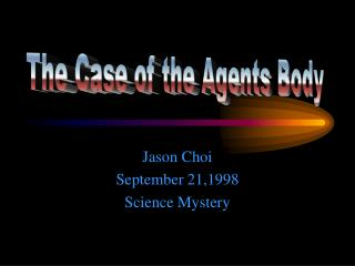 Jason Choi September 21,1998 Science Mystery