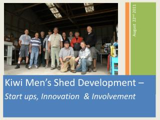 Kiwi Men s Shed Development    Start ups, Innovation   Involvement