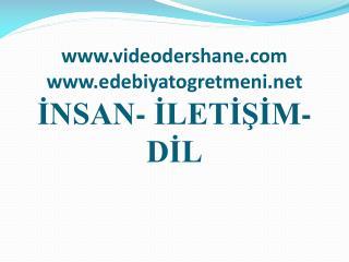 Videodershane edebiyatogretmeni INSAN- ILETISIM- DIL