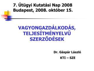 7. Útügyi Kutatási Nap 2008 Budapest, 2008. október 15.