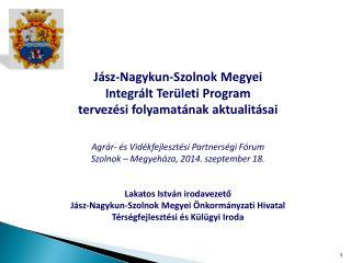 Jász-Nagykun-Szolnok Megyei Integrált Területi Program tervezési folyamatának aktualitásai