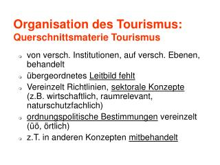 Organisation des Tourismus: Querschnittsmaterie Tourismus