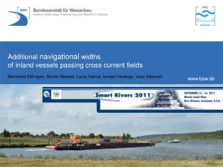 Additional  navigational  widths  of inland vessels passing cross current fields