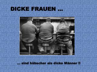 DICKE FRAUEN ...
