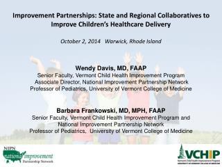 Wendy Davis, MD,  FAAP Senior Faculty, Vermont Child Health Improvement Program