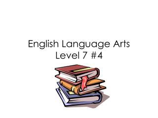 English Language Arts Level 7 #4